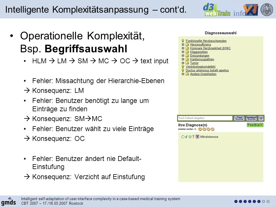 Intelligent self-adaptation of user interface complexity in a case-based medical training system CBT 2007 – 17./ Rostock Operationelle Komplexität, Bsp.