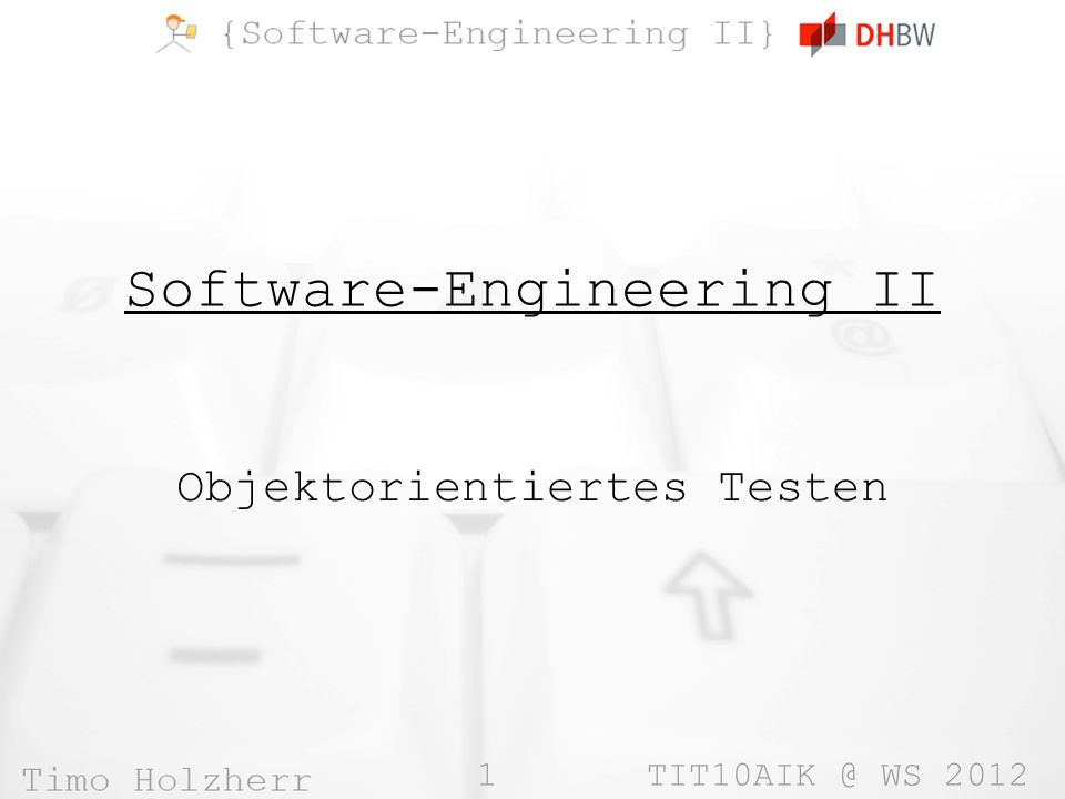 1 WS 2012 Software-Engineering II Objektorientiertes Testen