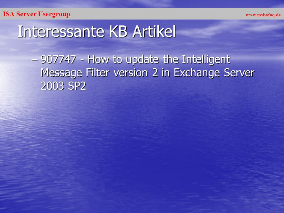 ISA Server Usergroup   Interessante KB Artikel – How to update the Intelligent Message Filter version 2 in Exchange Server 2003 SP2
