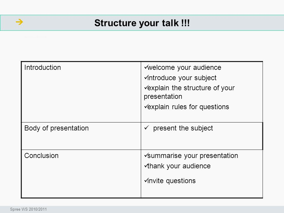 Structure your talk !!.