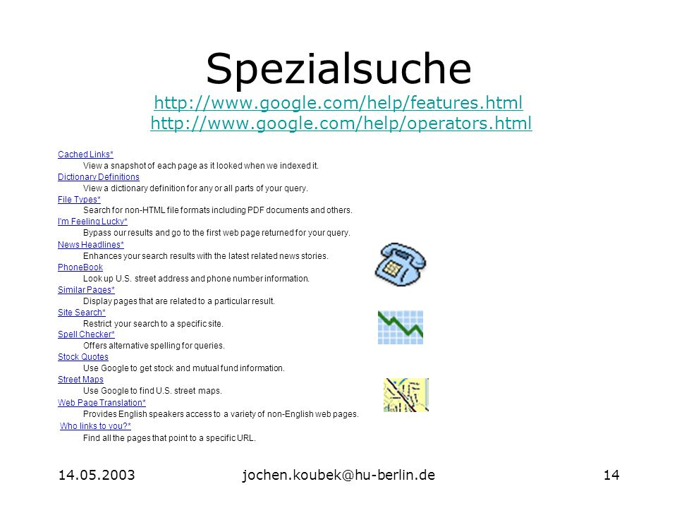 Spezialsuche Cached Links* View a snapshot of each page as it looked when we indexed it.