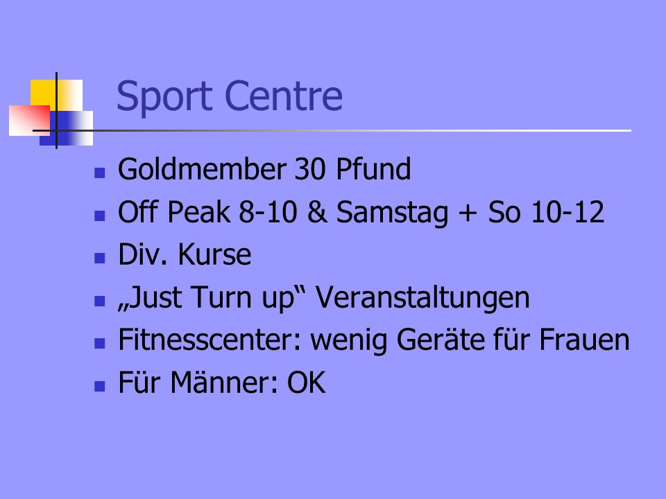 Sport Centre Goldmember 30 Pfund Off Peak 8-10 & Samstag + So Div.