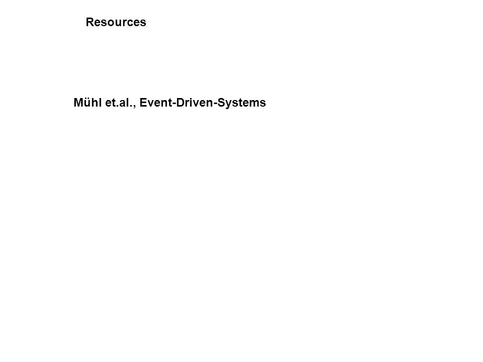 Resources Mühl et.al., Event-Driven-Systems