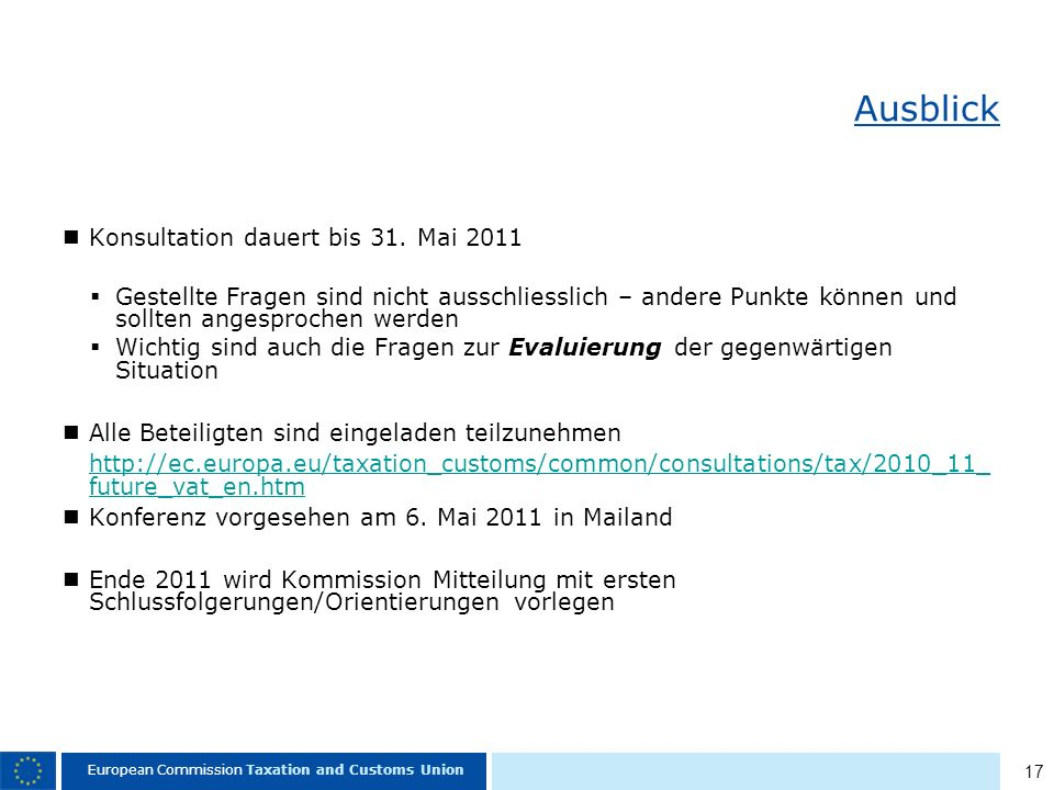 17 European Commission Taxation and Customs Union Ausblick Konsultation dauert bis 31.