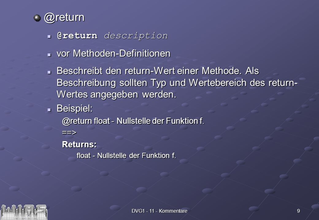 9DVG description vor Methoden-Definitionen vor Methoden-Definitionen Beschreibt den return-Wert einer Methode.