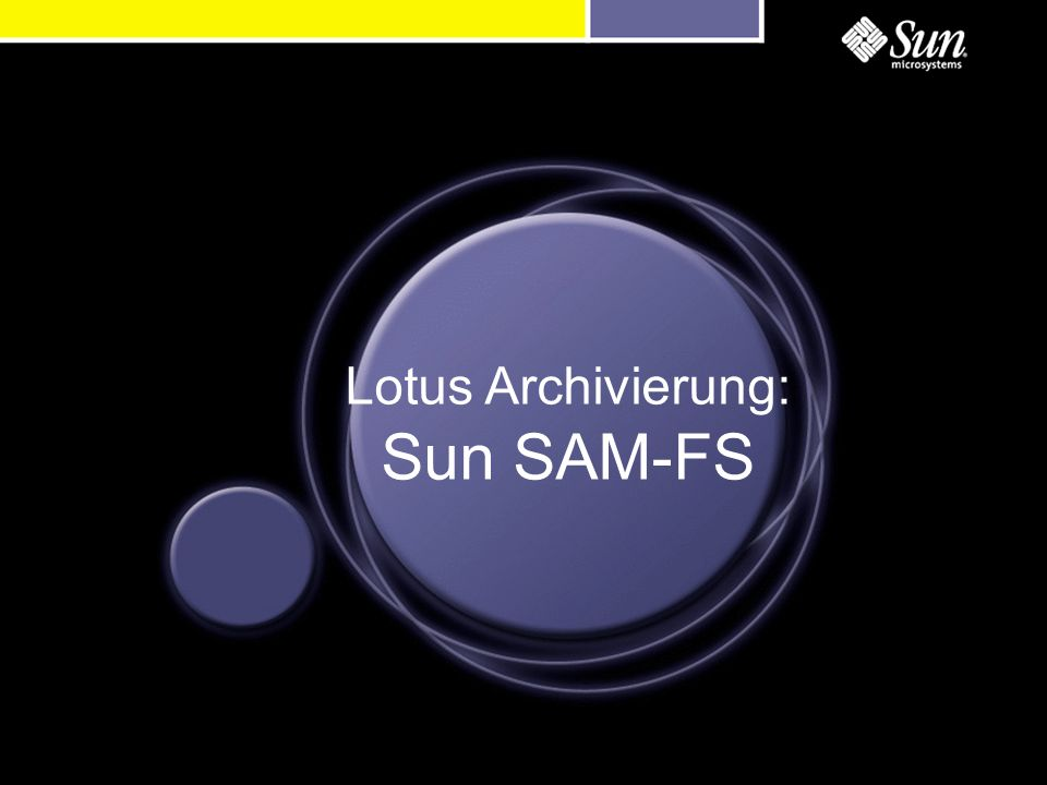 Lotus Archivierung: Sun SAM-FS