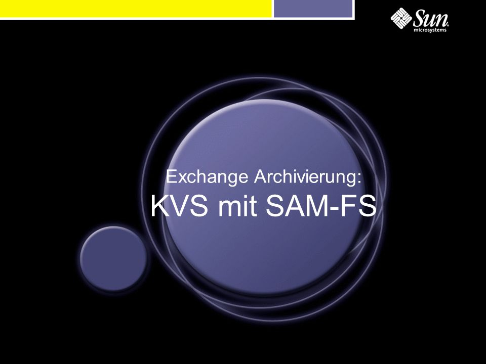 Exchange Archivierung: KVS mit SAM-FS