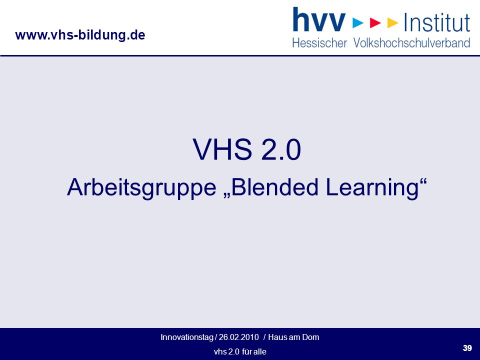 Innovationstag / / Haus am Dom vhs 2.0 für alle   39 VHS 2.0 Arbeitsgruppe Blended Learning