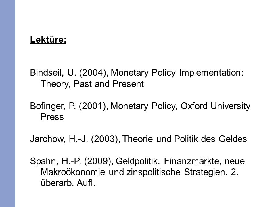 Lektüre: Bindseil, U. (2004), Monetary Policy Implementation: Theory, Past and Present Bofinger, P.
