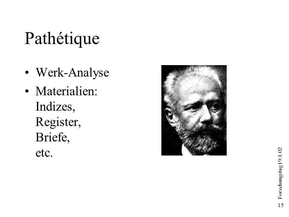 Forschungstag 19.1.02 15 Pathétique Werk-Analyse Materialien: Indizes, Register, Briefe, etc.