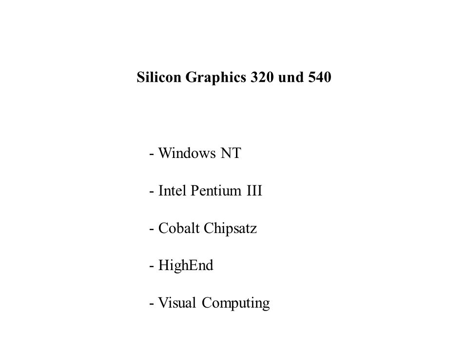 Silicon Graphics 320 und Windows NT - Intel Pentium III - Cobalt Chipsatz - HighEnd - Visual Computing
