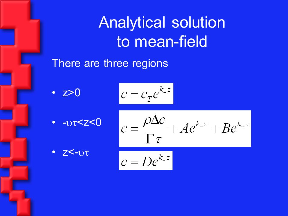 Analytical solution to mean-field There are three regions z>0 - <z<0 z<-