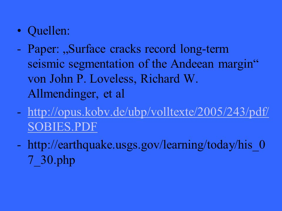 Quellen: -Paper: Surface cracks record long-term seismic segmentation of the Andeean margin von John P.