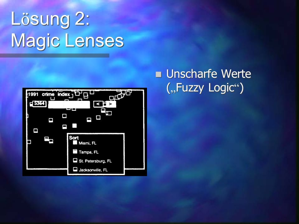 L ö sung 2: Magic Lenses Details on Demand