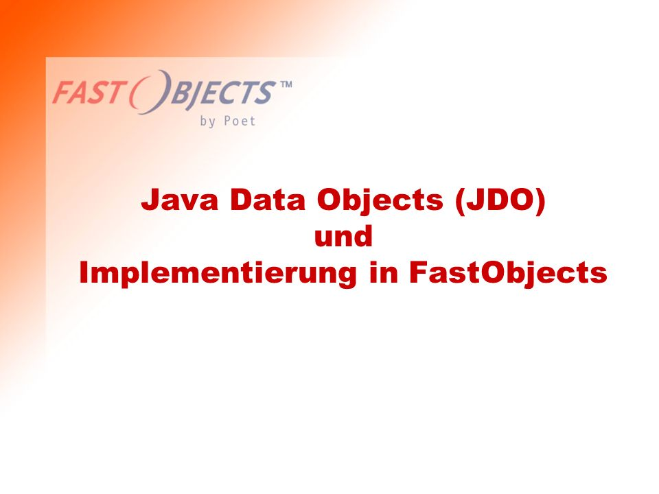Java Data Objects (JDO) und Implementierung in FastObjects