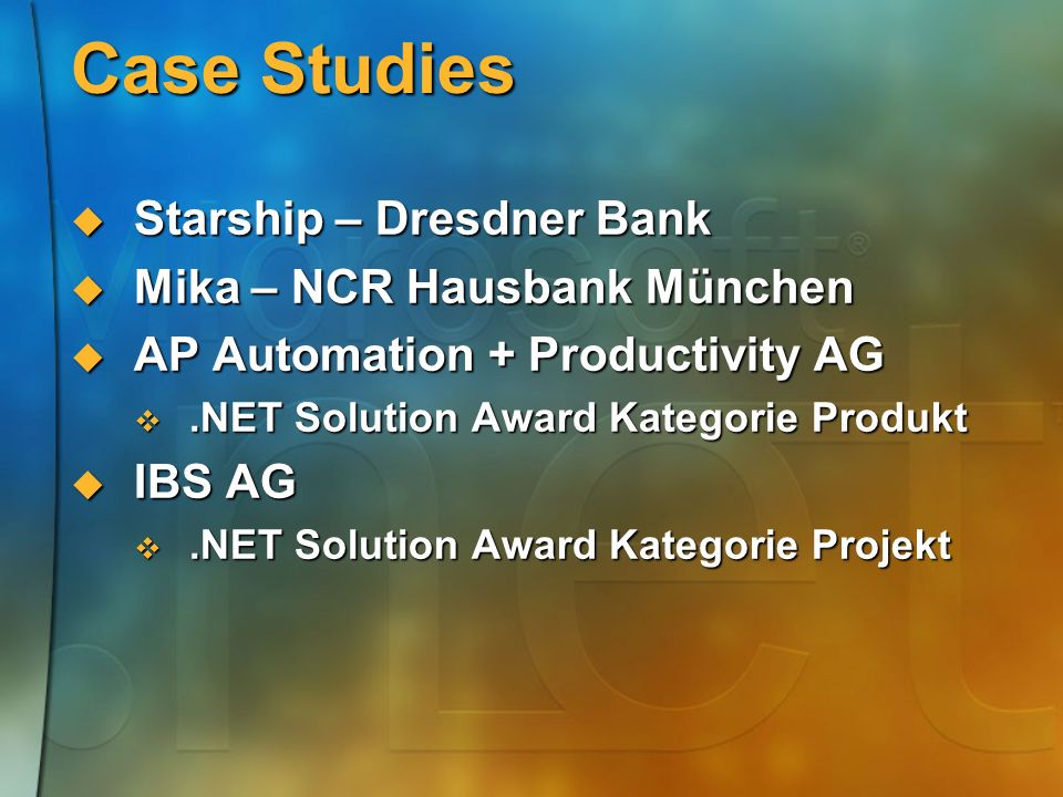 Case Studies Starship – Dresdner Bank Starship – Dresdner Bank Mika – NCR Hausbank München Mika – NCR Hausbank München AP Automation + Productivity AG AP Automation + Productivity AG.NET Solution Award Kategorie Produkt.NET Solution Award Kategorie Produkt IBS AG IBS AG.NET Solution Award Kategorie Projekt.NET Solution Award Kategorie Projekt