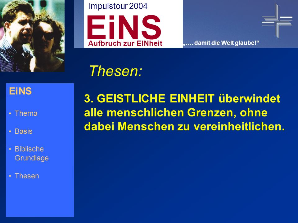 EiNS Thema Basis Biblische Grundlage Thesen Thesen: 3.