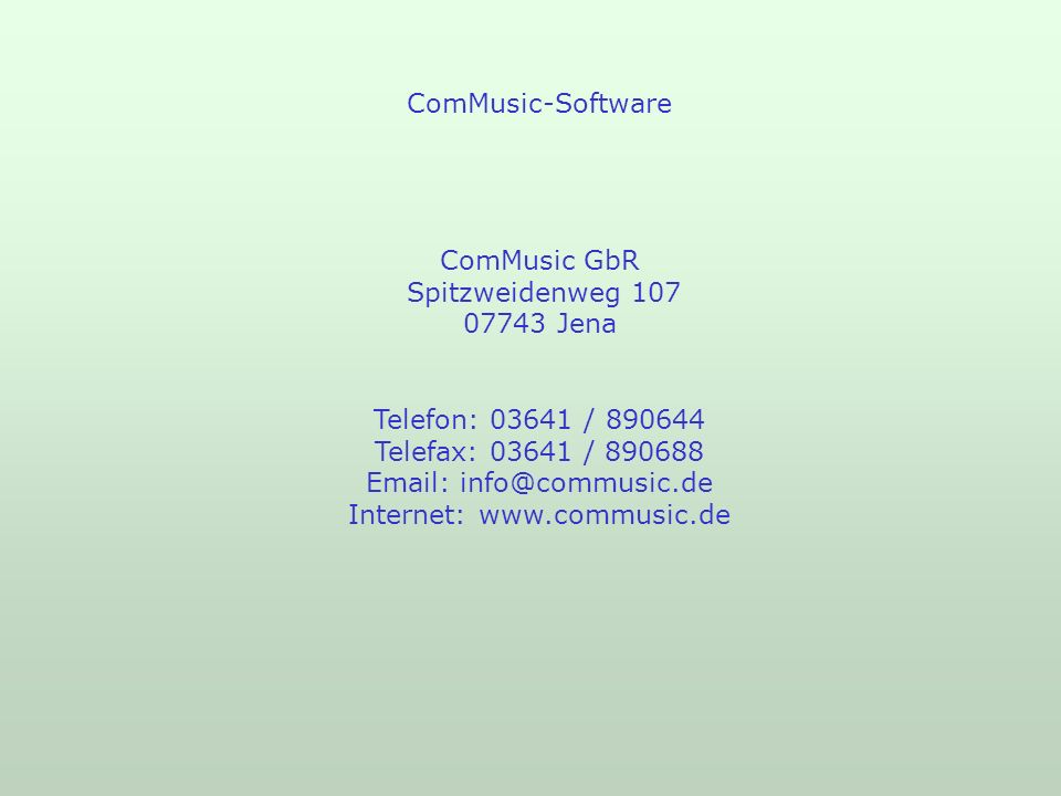 ComMusic-Software ComMusic GbR Spitzweidenweg Jena Telefon: / Telefax: / Internet: