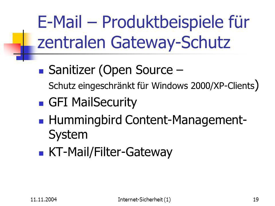 Internet-Sicherheit (1)19  – Produktbeispiele für zentralen Gateway-Schutz Sanitizer (Open Source – Schutz eingeschränkt für Windows 2000/XP-Clients ) GFI MailSecurity Hummingbird Content-Management- System KT-Mail/Filter-Gateway