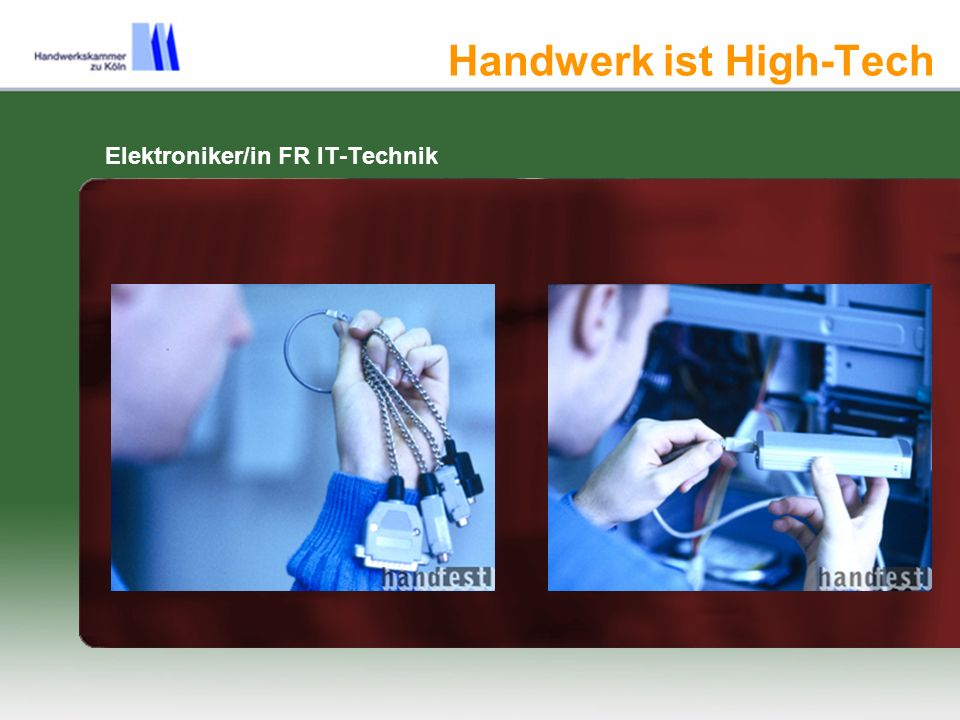 Handwerk ist High-Tech Elektroniker/in FR IT-Technik