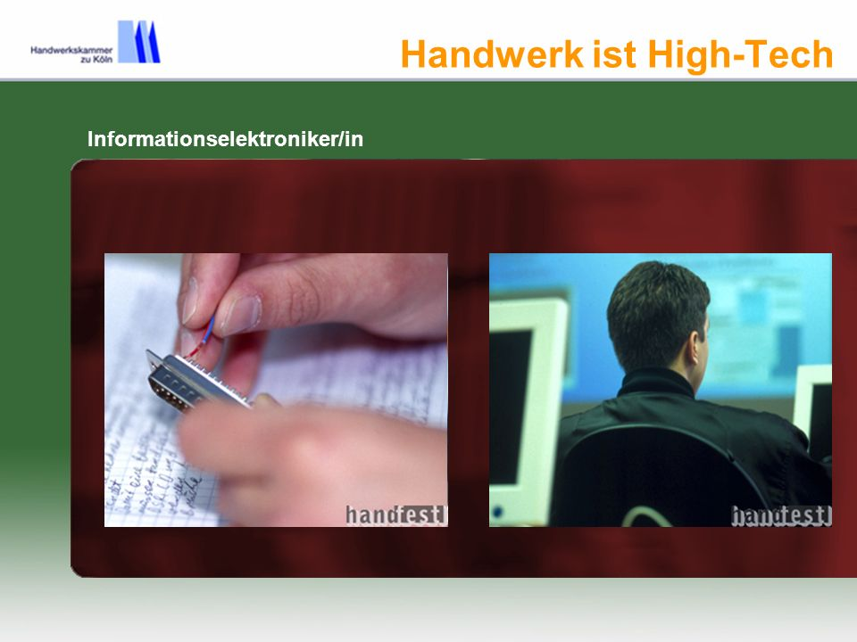 Handwerk ist High-Tech Informationselektroniker/in