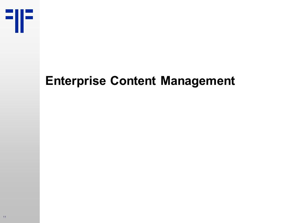 11 Enterprise Content Management
