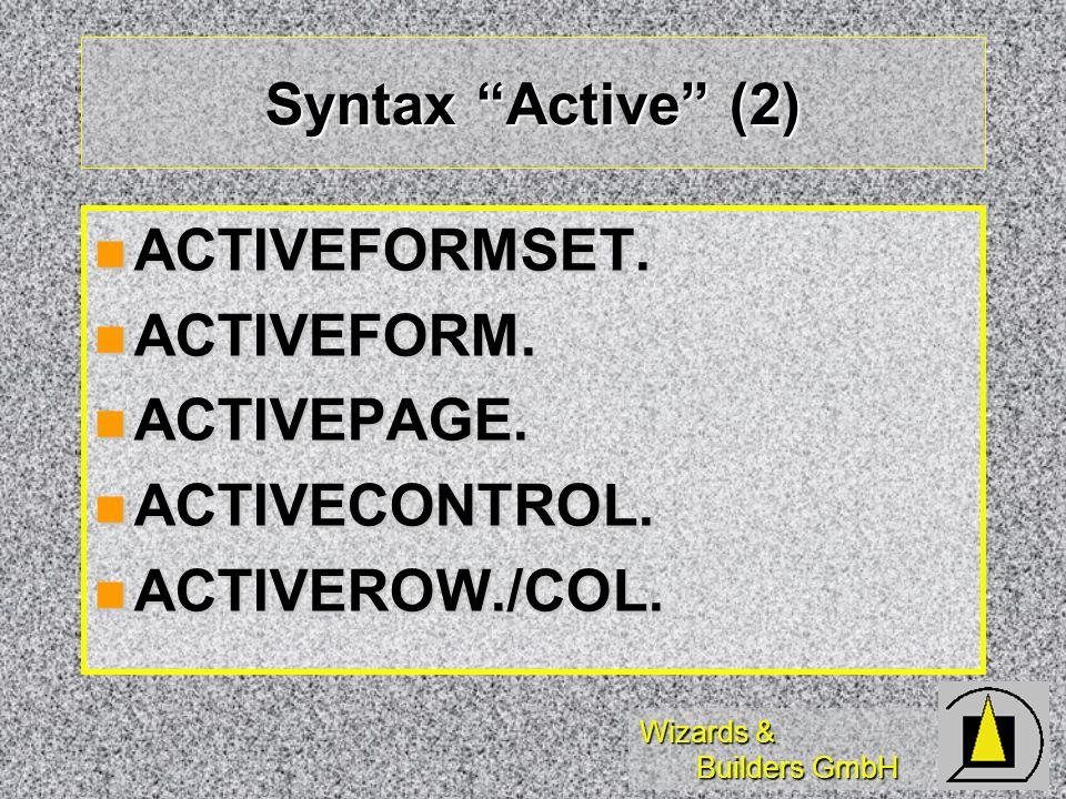 Wizards & Builders GmbH Syntax Active (2) ACTIVEFORMSET.