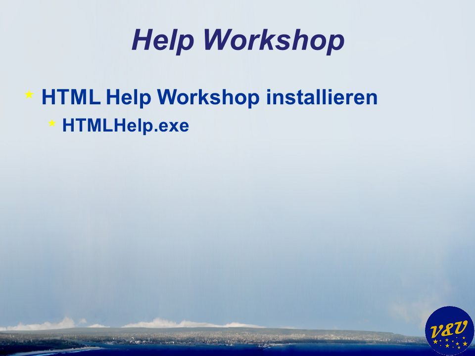 Help Workshop * HTML Help Workshop installieren * HTMLHelp.exe