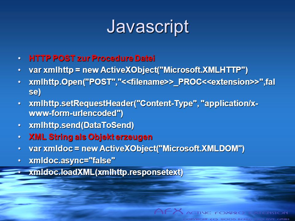 Javascript HTTP POST zur Procedure DateiHTTP POST zur Procedure Datei var xmlhttp = new ActiveXObject( Microsoft.XMLHTTP )var xmlhttp = new ActiveXObject( Microsoft.XMLHTTP ) xmlhttp.Open( POST , >_PROC > ,fal se)xmlhttp.Open( POST , >_PROC > ,fal se) xmlhttp.setRequestHeader( Content-Type , application/x- www-form-urlencoded )xmlhttp.setRequestHeader( Content-Type , application/x- www-form-urlencoded ) xmlhttp.send(DataToSend)xmlhttp.send(DataToSend) XML String als Objekt erzeugenXML String als Objekt erzeugen var xmldoc = new ActiveXObject( Microsoft.XMLDOM )var xmldoc = new ActiveXObject( Microsoft.XMLDOM ) xmldoc.async= false xmldoc.async= false xmldoc.loadXML(xmlhttp.responsetext)xmldoc.loadXML(xmlhttp.responsetext)