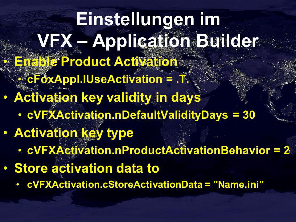 Einstellungen im VFX – Application Builder Enable Product Activation cFoxAppl.lUseActivation =.T.