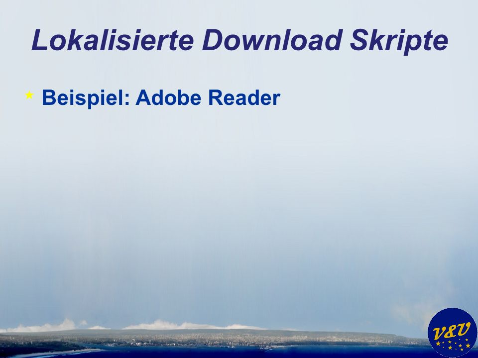 Lokalisierte Download Skripte * Beispiel: Adobe Reader