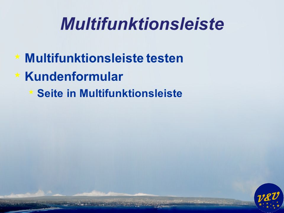 Multifunktionsleiste * Multifunktionsleiste testen * Kundenformular * Seite in Multifunktionsleiste