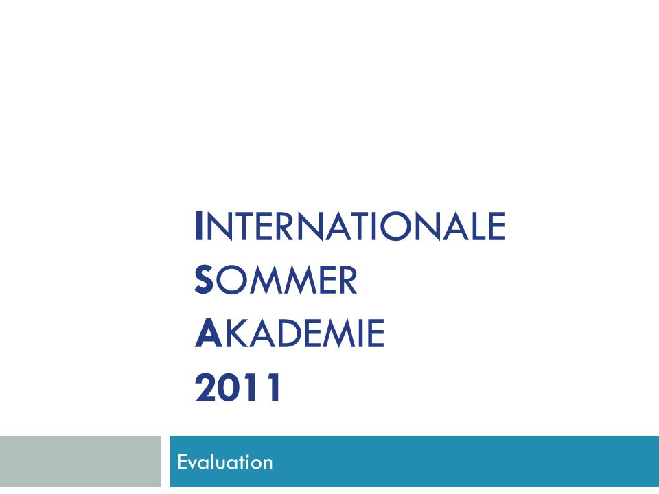 INTERNATIONALE SOMMER AKADEMIE 2011 Evaluation