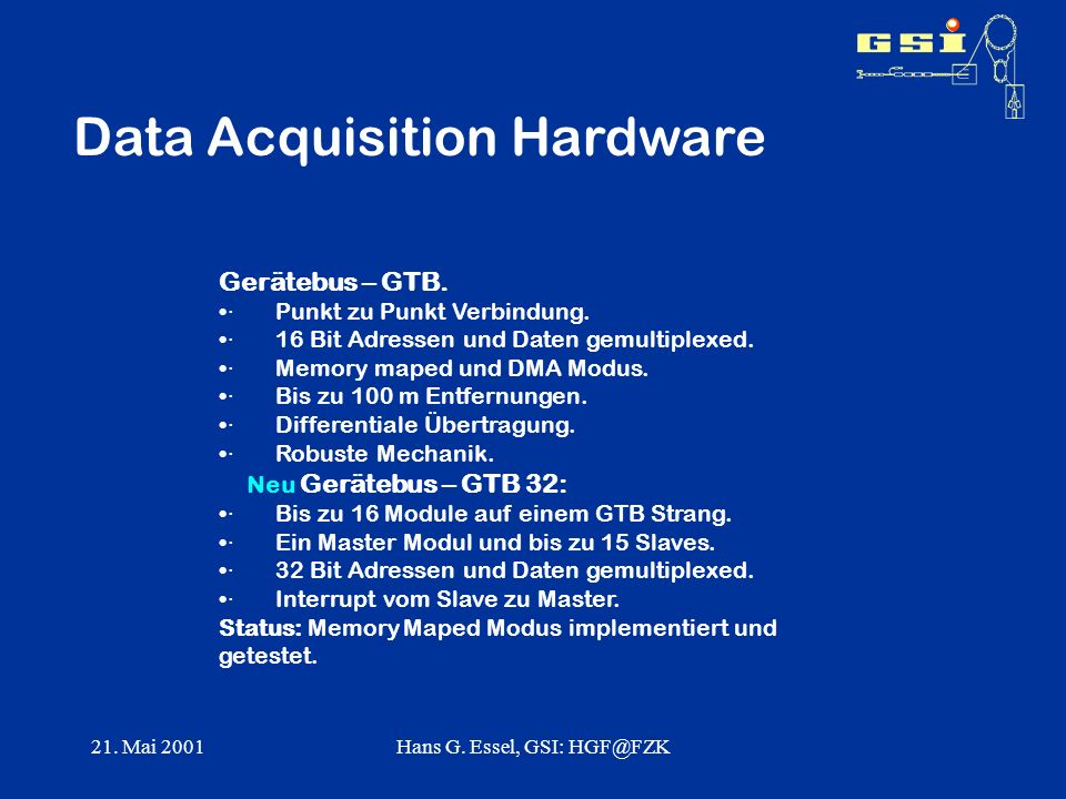 21. Mai 2001Hans G. Essel, GSI: Data Acquisition Hardware Gerätebus – GTB.