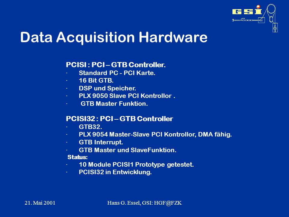 21. Mai 2001Hans G. Essel, GSI: Data Acquisition Hardware PCISI : PCI – GTB Controller.