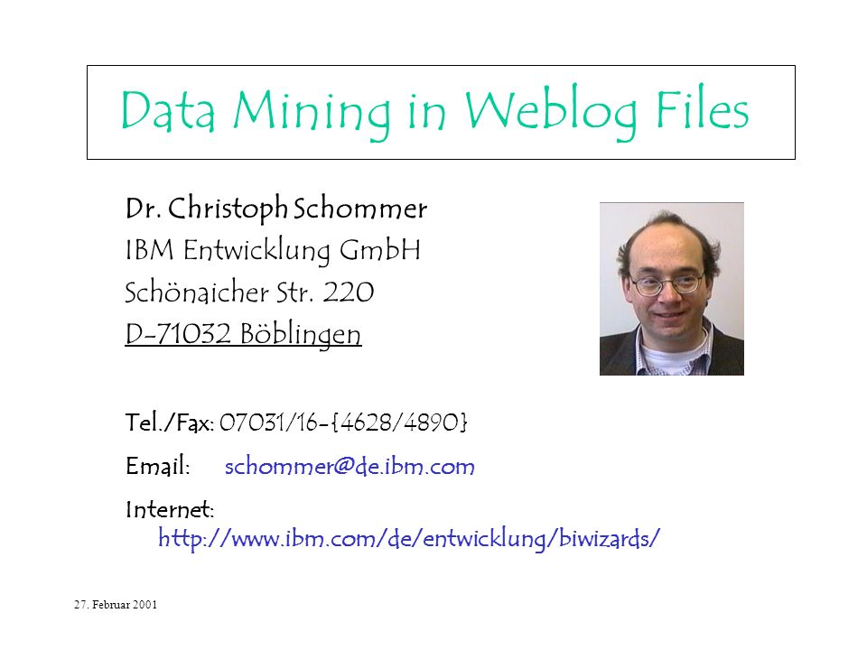 27. Februar 2001 Data Mining in Weblog Files Dr.