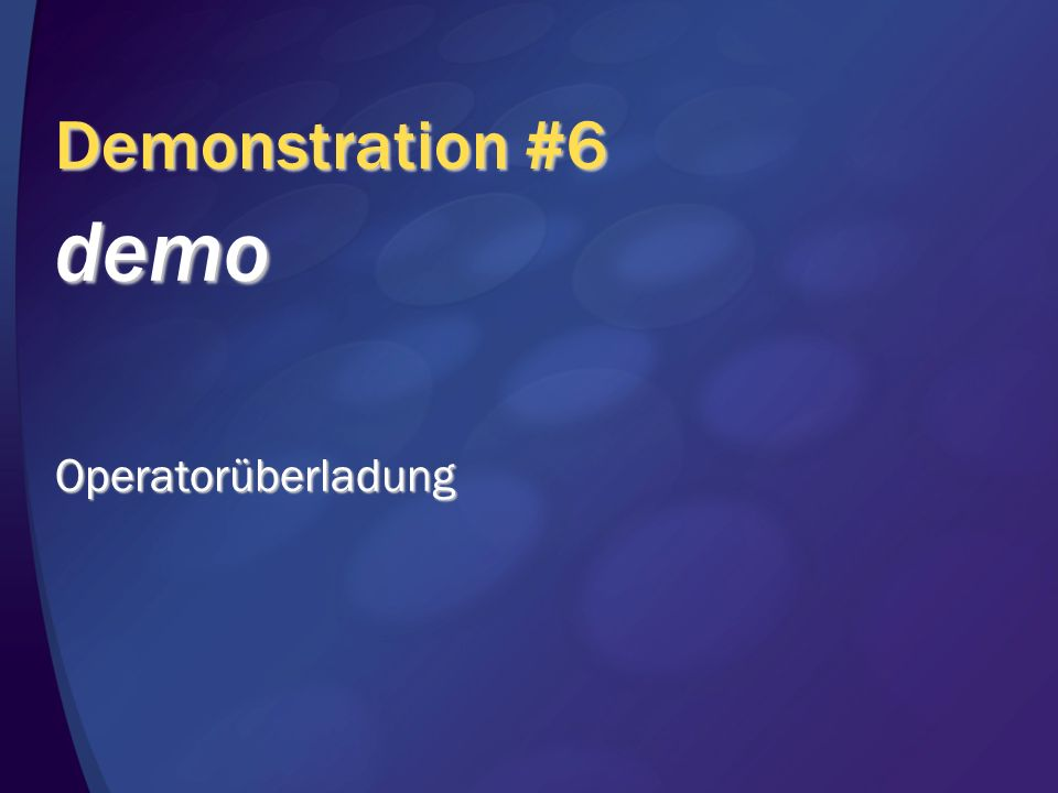 Demonstration #6 demoOperatorüberladung