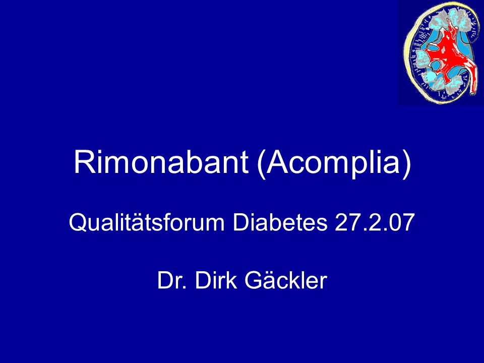 Rimonabant (Acomplia) Qualitätsforum Diabetes Dr. Dirk Gäckler