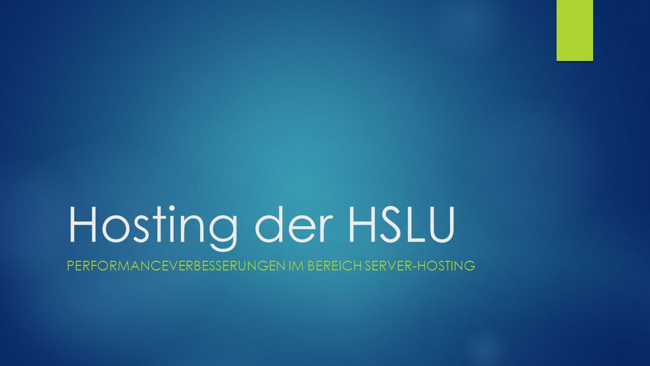 Hosting der HSLU PERFORMANCEVERBESSERUNGEN IM BEREICH SERVER-HOSTING
