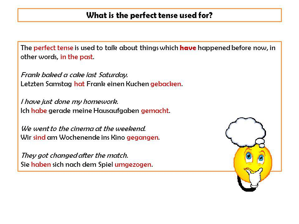 What is the perfect tense used for.