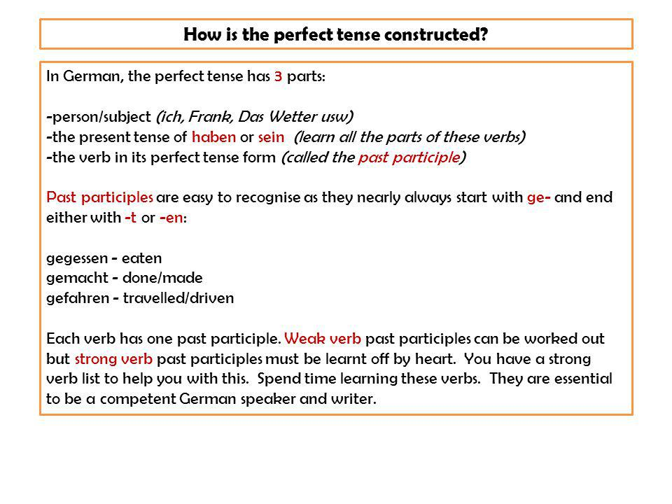 How is the perfect tense constructed.