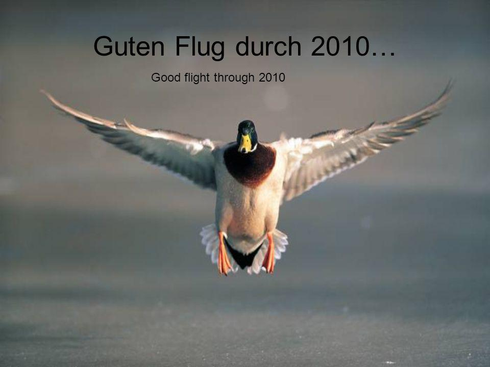 Guten Flug durch 2010… Good flight through 2010
