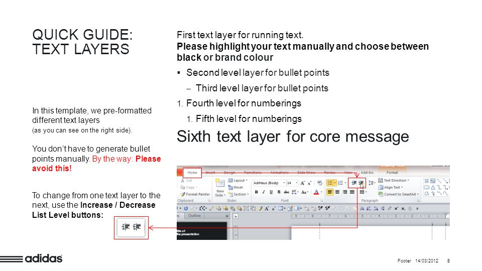 In this template, we pre-formatted different text layers (as you can see on the right side).