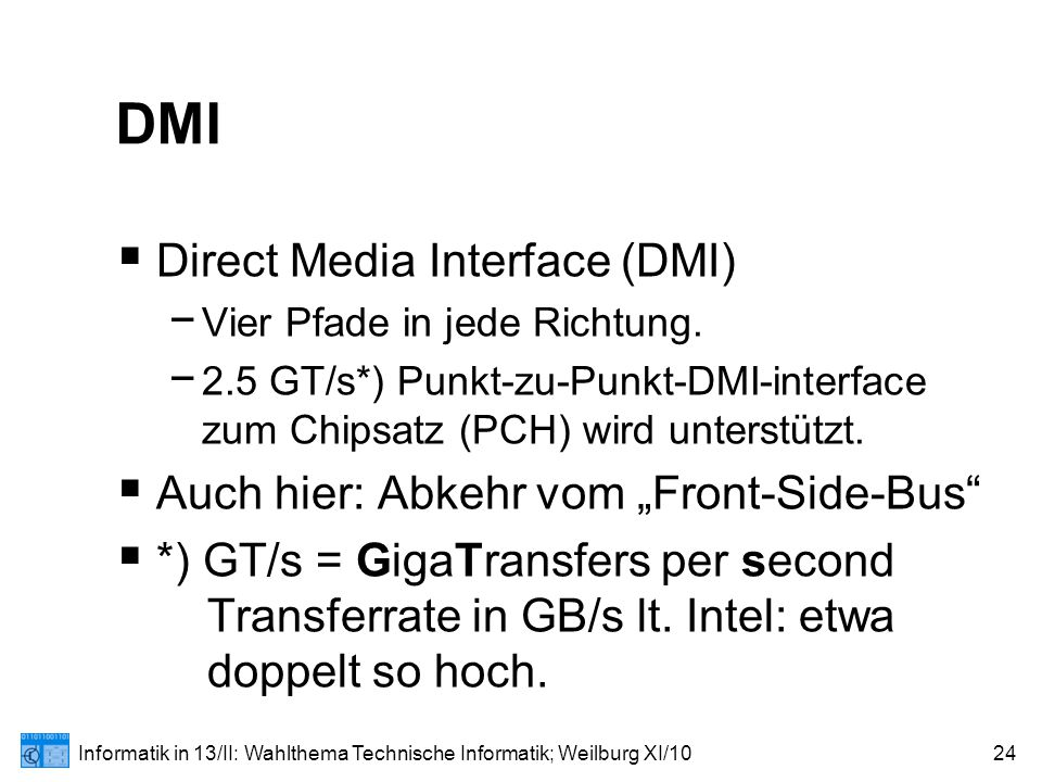 Informatik in 13/II: Wahlthema Technische Informatik; Weilburg XI/1024 DMI  Direct Media Interface (DMI) − Vier Pfade in jede Richtung.