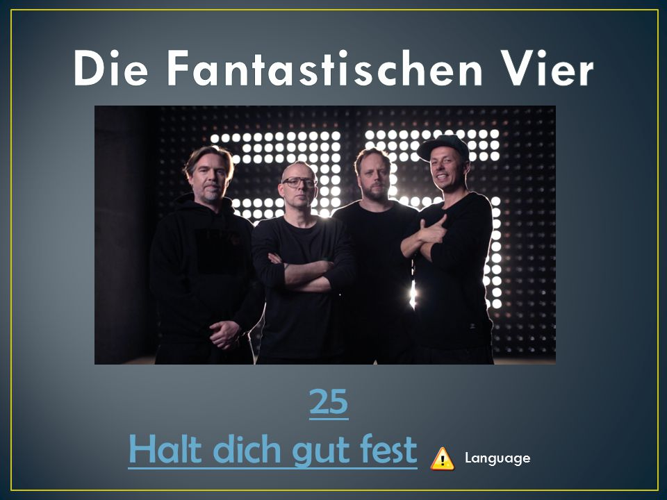 25 Halt dich gut fest Halt dich gut fest Language