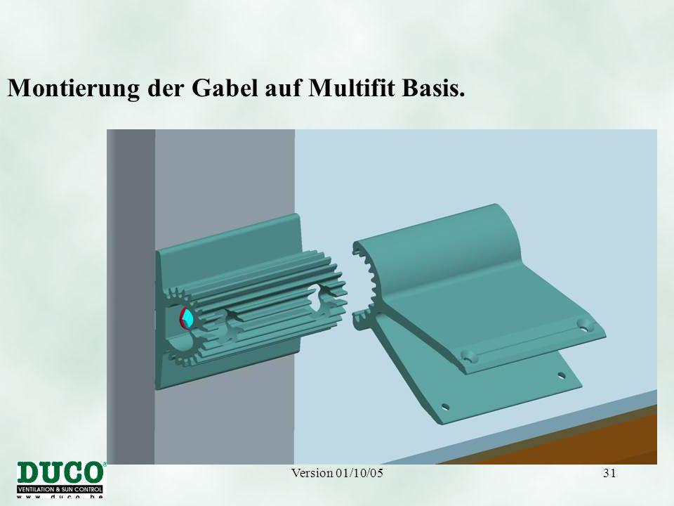 Version 01/10/0531 Montierung der Gabel auf Multifit Basis.