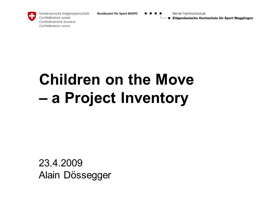 Children on the Move – a Project Inventory 23.4.2009 Alain Dössegger