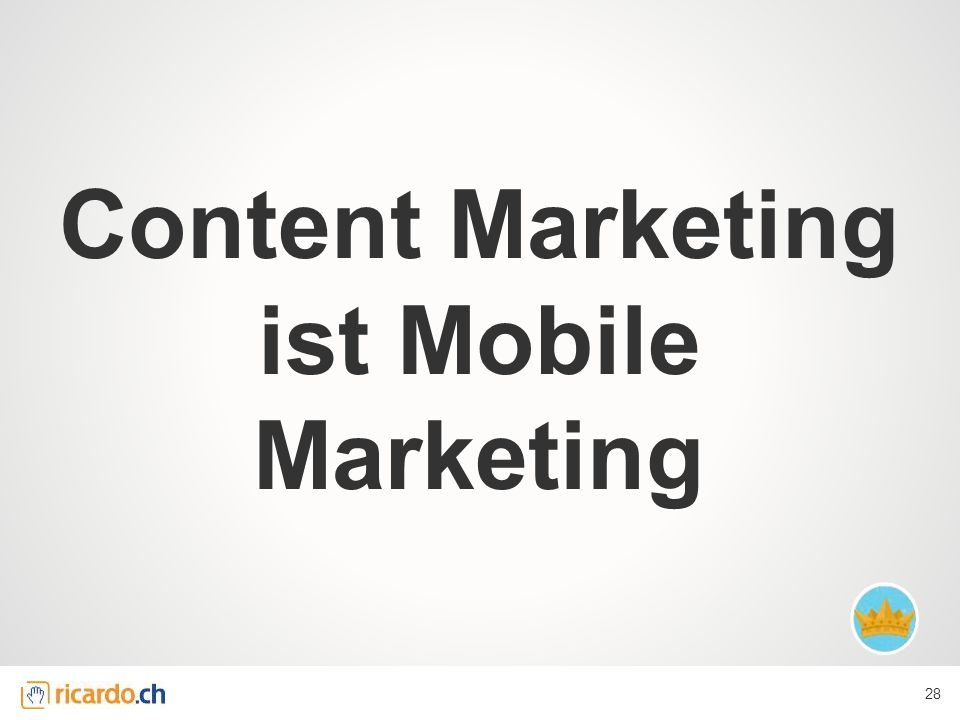 Content Marketing ist Mobile Marketing 28