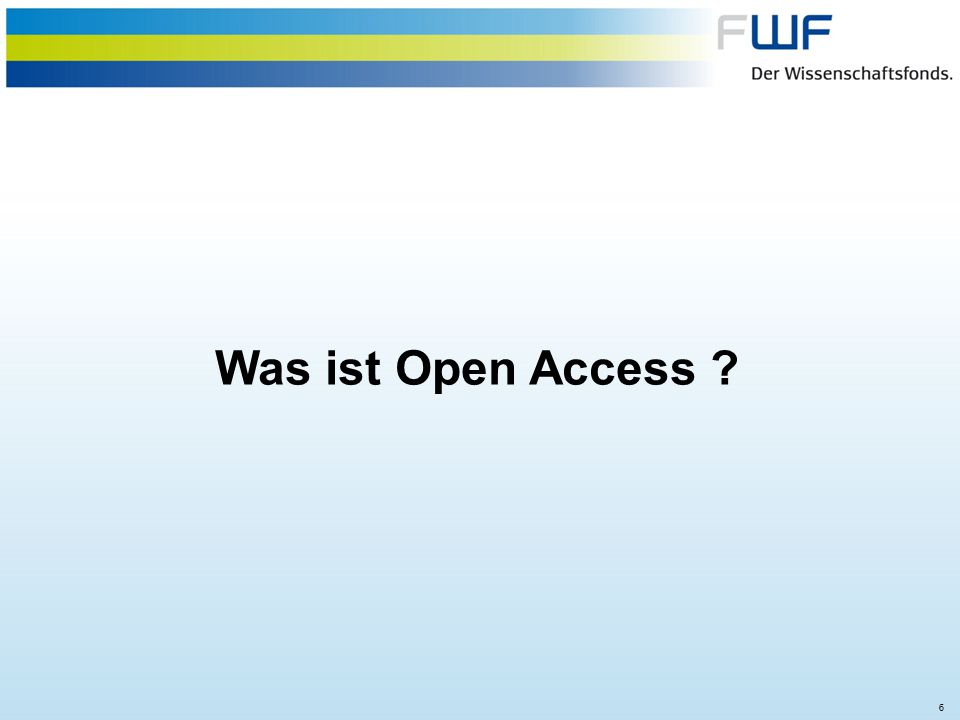 6 Was ist Open Access