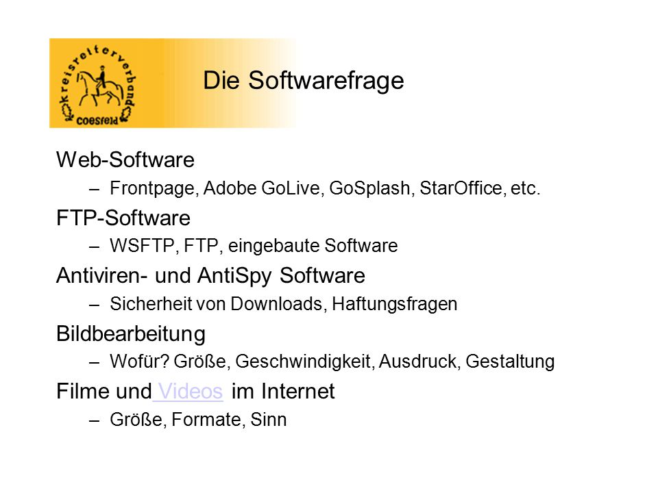 Die Softwarefrage Web-Software –Frontpage, Adobe GoLive, GoSplash, StarOffice, etc.